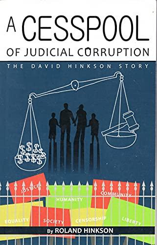 9780983372004: A Cesspool of Judicial Corruption: The David Hinkson Story