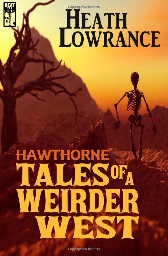 9780983377566: Hawthorne: Tales of a Weirder West