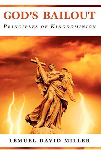 Gods Bailout Principles of Kingdominion: Lemuel David Miller