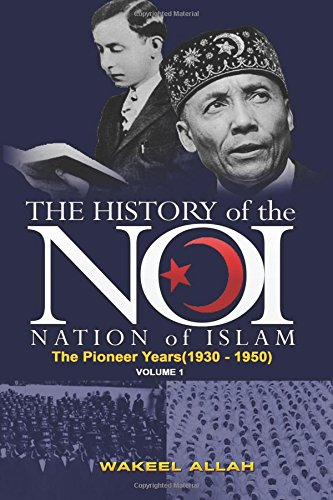 9780983379744: The History of the Nation of Islam Vol. 1: The Pioneer Years (1930-1950)