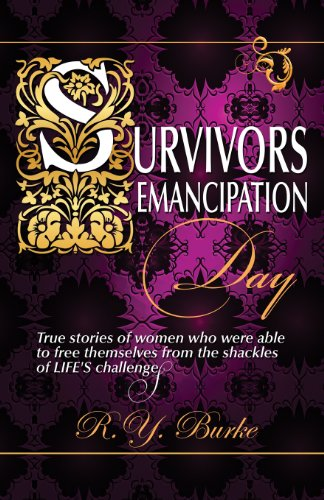 Survivors Emancipation Day: True Stories of Women Who Were Able to Free Themselves from the ...