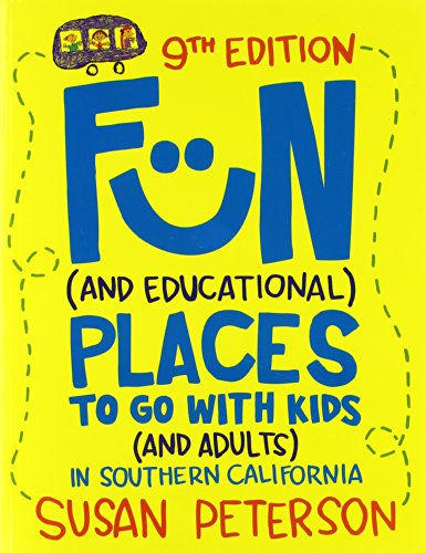 9780983383208: Fun and Educational Places to Go With Kids and Adults in Southern California