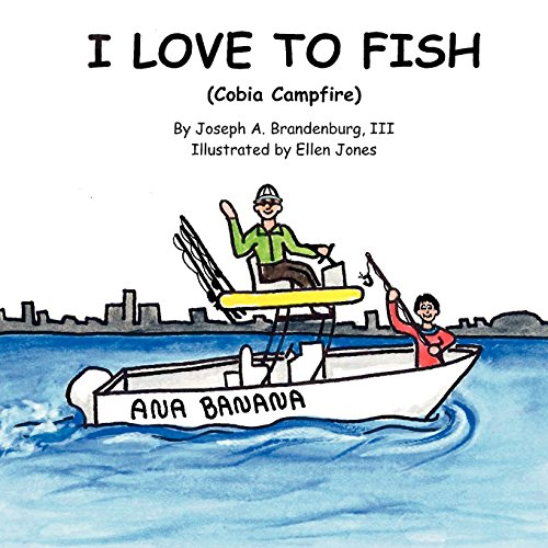 9780983384830: I Love to Fish (Cobia Campfire)