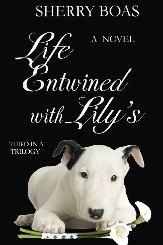 9780983386629: 3: Life Entwined with Lily's: The Third in a Trilogy (The Lily Series)