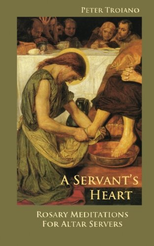 A Servant's Heart : Rosary Meditations for Altar Servers 9780983386667 Prepare your heart for true service with these Meditations written especially for altar servers. Reflect on the meaning of your calling