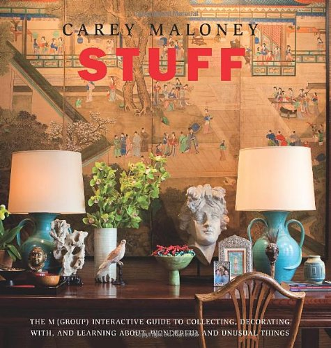 Stuff: The M(Group) Interactive Guide to Collecting, Decorating With, and Learning About, Wonderful...