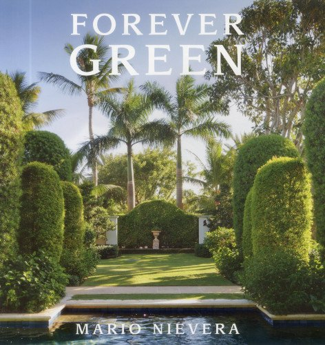 9780983388999: Forever Green: A Landscape Architect's Innovative Gardens Offer Environments to Love & Delight