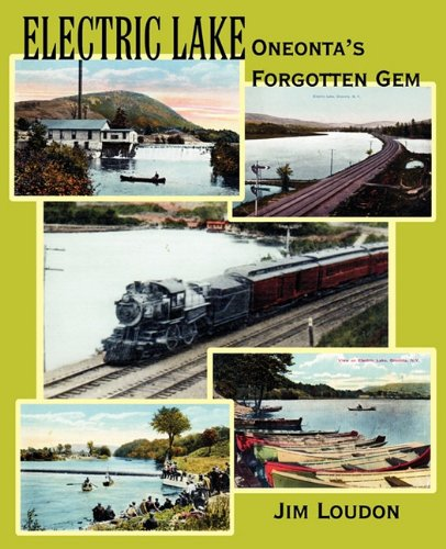 9780983389712: Electric Lake: Oneonta's Forgotten Gem
