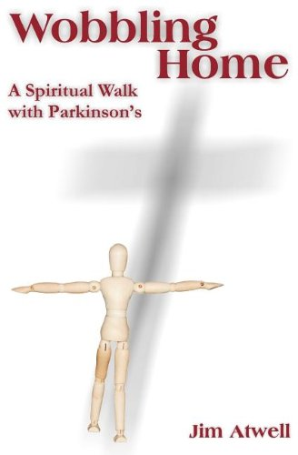 9780983389729: Wobbling Home: A Spiritual Walk with Parkinson's