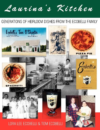 9780983389798: Laurina's Kitchen: Generations of Heirloom Dishes from the Ecobelli Family