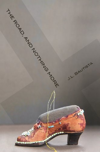 The Road, and Nothing More: J L Bautista