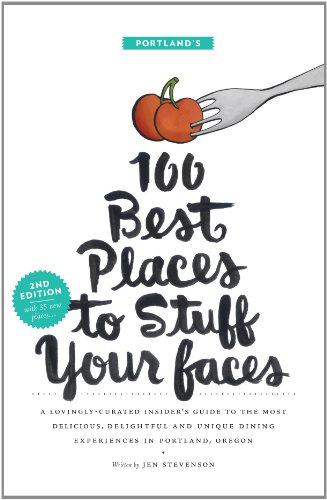 9780983395829: Portland's 100 Best Places To Stuff Your Faces (2nd Edition)