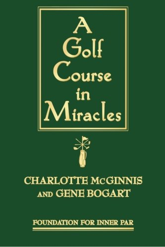 9780983396307: A Golf Course in Miracles