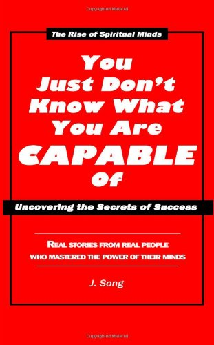 9780983397779: You Just Don't Know What You're Capable Of: Uncovering the Secrets to Success