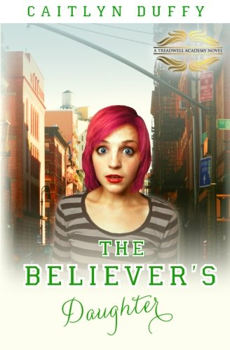 9780983398066: The Believer's Daughter: The Treadwell Academy Novels