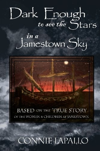 Dark Enough to See the Stars in a Jamestown Sky (Signed): Lapallo, Connie