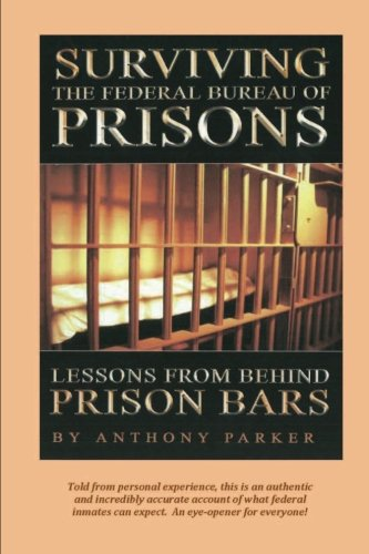 9780983399162: Surviving the Federal Bureau of Prisons: Lessons From Behind Prison Bars