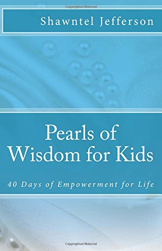 9780983405689: Pearls of Wisdom for Kids: 40 Days of Empowerment for Life (Volume 1)