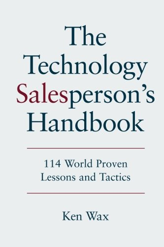 9780983406815: The Technology Salesperson's Handbook: 114 World Proven Lessons and Tactics