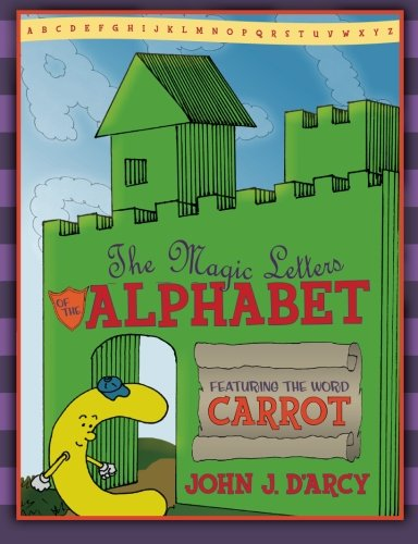 9780983408314: The Magic Letters of the Alphabet: Featuring the Word Carrot