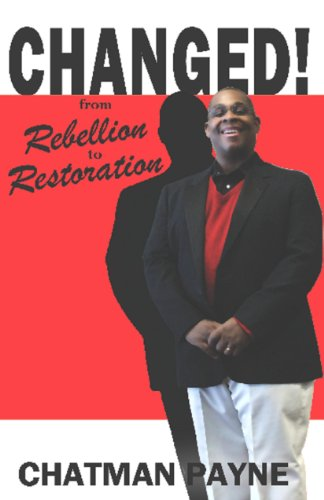 9780983409519: Changed: From Rebellion to Restoration