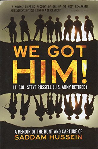 9780983410522: We Got Him! A Memoir of the Hunt and Capture of Saddam Hussein