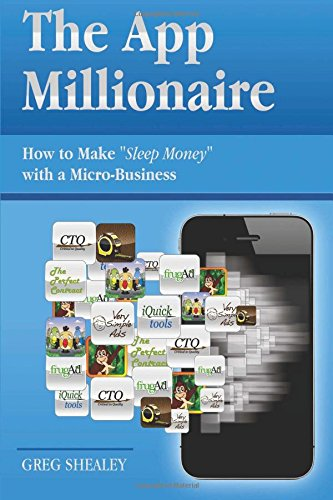 9780983413912: The App Millionaire: How to Make