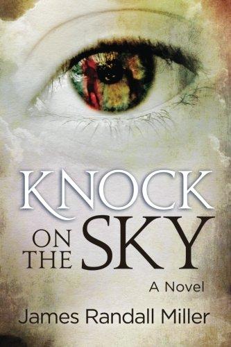 Knock on the Sky: Miller, James Randall