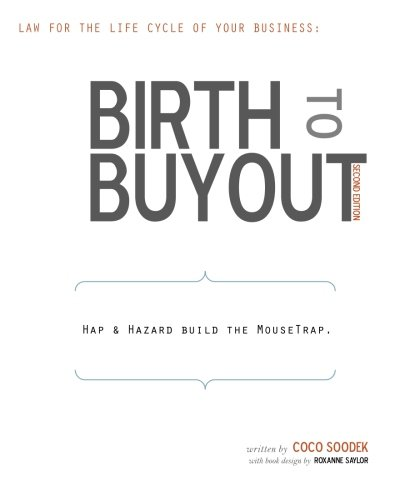 Birth to Buyout: Law for the Life Cycle of Your Business: Soodek, Coco