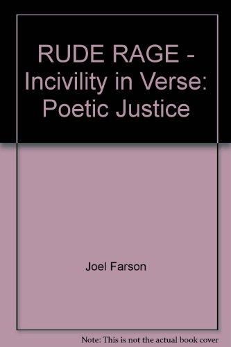RUDE RAGE - Incivility in Verse: Poetic: Joel Farson