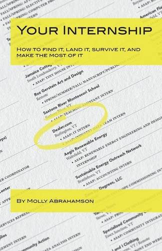 9780983429234: Your Internship: How to find it, land it, survive it, and make the most of it