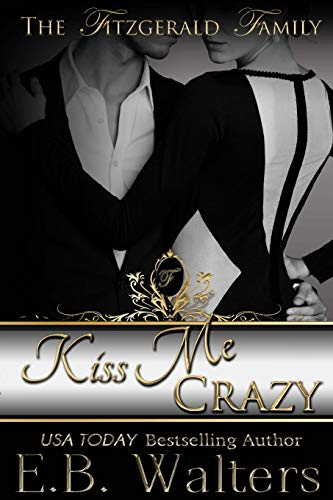 9780983429722: Kiss Me Crazy: Book three of the Fitzgerald Family
