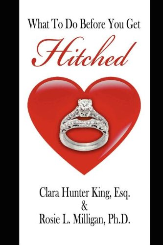What to Do Before You Get Hitched: Esq Clara Hunter-King,