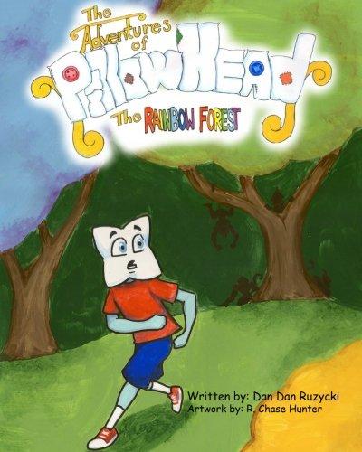 The Adventures of Pillow Head The Rainbow Forest: Dan Dan Ruzycki