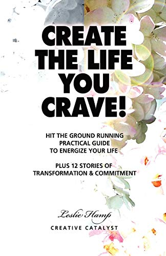 9780983433019: Create the Life You Crave!