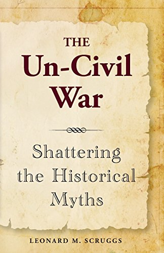 9780983435600: The Un-Civil War Shattering the Historical Myths