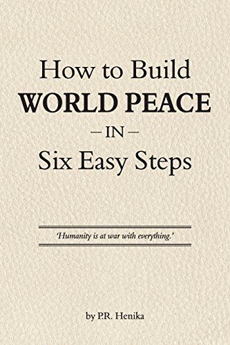 9780983437093: How to Build World Peace in Six Easy Steps