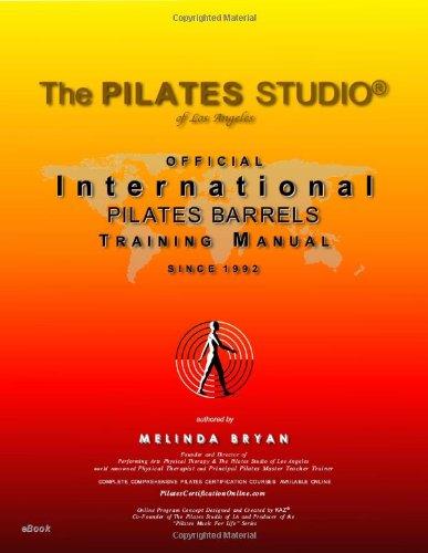 Pilates BARRELS Training Manual (Official International Training Manual: Bryan, Melinda