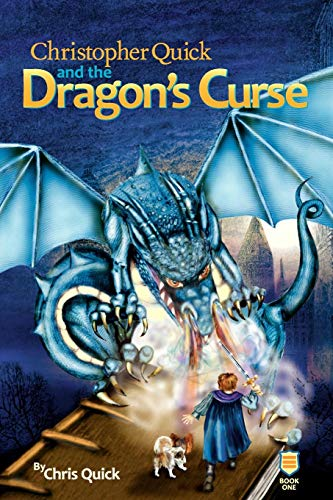 Christopher Quick and the Dragon's Curse: Chris Quick