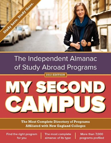 My Second Campus: The Independent Almanac of Study Abroad Programs (the Most Complete Directory of ...