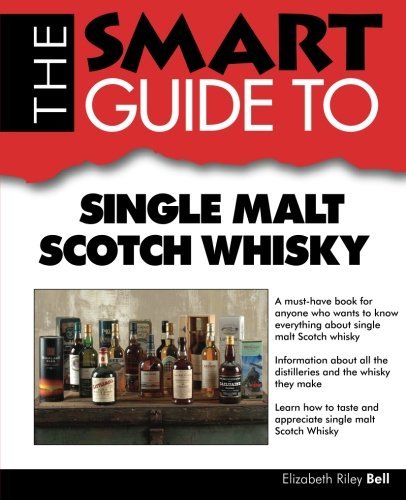 9780983442141: The Smart Guide to Single Malt Scotch Whisky (Smart Guides)