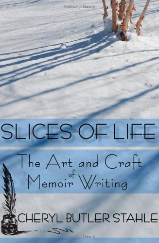 9780983442813: Slices of Life: The Art and Craft of Memoir Writing