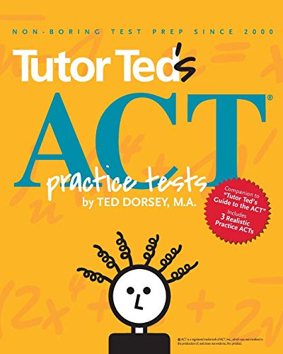 9780983447146: Tutor Ted's ACT Practice Tests