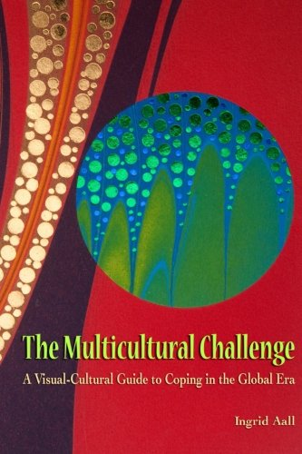9780983447207: The Multicultural Challenge: A Visual-Cultural Guide to Coping in the Global Era