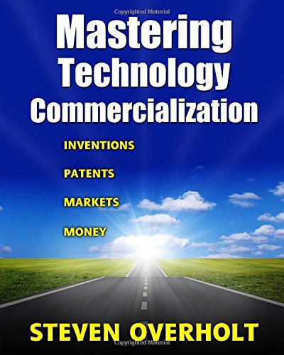 9780983448020: Mastering Technology Commercialization: Inventions; Patents; Markets; Money
