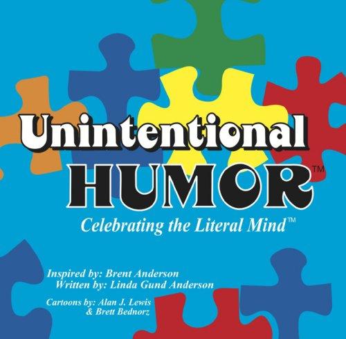 9780983450962: Unintentional Humor; Celebrating the Literal Mind™