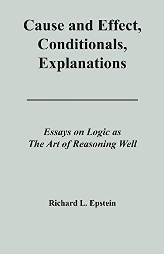Cause and Effect, Conditionals, Explanations: Richard L Epstein