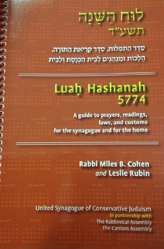 9780983453567: Luah Hashanah 5774: A Guide to Prayers, Torah Readings, Laws and Customs for the Synagogue and for the Home (Luach Minhag for Conservative Judaism 5774-2014)