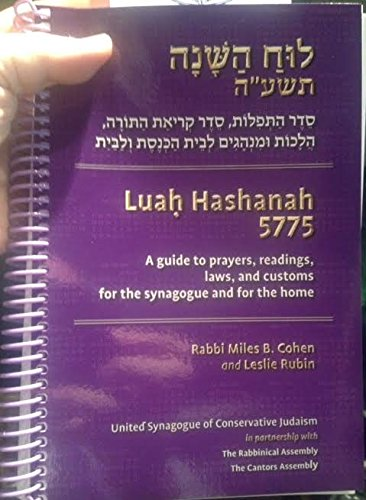 Luah (Luach) Hashanah 5775: A Guide to Prayers, Torah Readings, Laws and Customs for the Synagogue ...