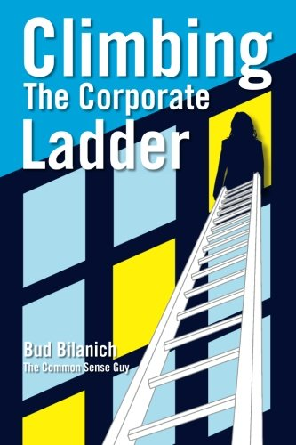 9780983454359: Climbing The Corporate Ladder